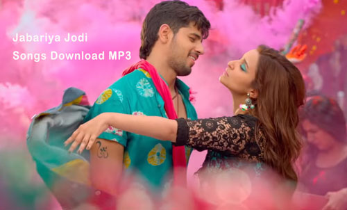 Jabariya-Jodi-movie-songs-download-MP3