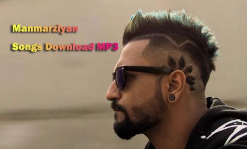Manmarziyan songs download MP3
