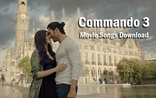 Commando 3 movie songs download