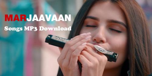 Marjaavaan movie songs download