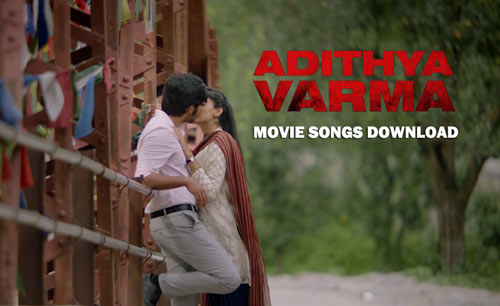 Adithya Varma full song download
