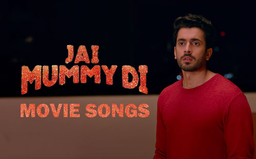 Jai Mummy Di movie songs MP3 download