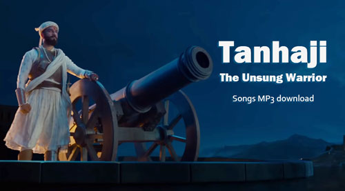 Tanhaji The Unsung Warrior movie songs MP3 download